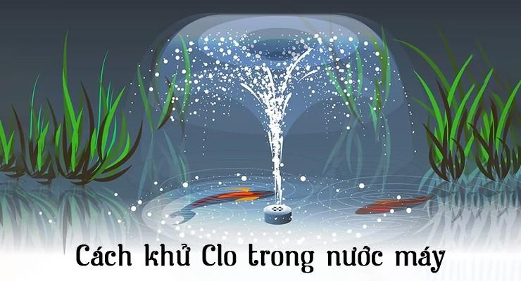 Cách loại bỏ Clo dư thừa trong nước