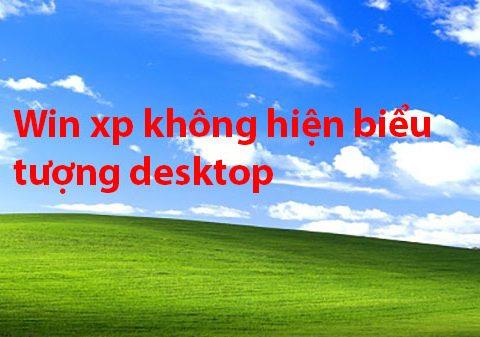 khac-phuc-loi-win-xp-khong-hien-bieu-tuong-desktop