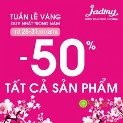 JADINY – TUẦN LỄ VÀNG DUY NHẤT TRONG NĂM – SALE OFF 50% TOÀN BỘ SẢN PHẨM