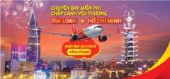 [VietJetAir] Đăng Ký Miễn phí 100% Chặng Đài Bắc - TP Hồ Chí Minh