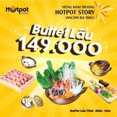 Mừng khai trương Hotpot Story buffet lẩu chỉ 149k