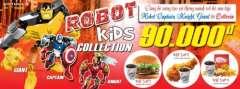 [Lotteria] Khuyến mại ROBOT KIDS COLLECTION Khi Mua Set 90k