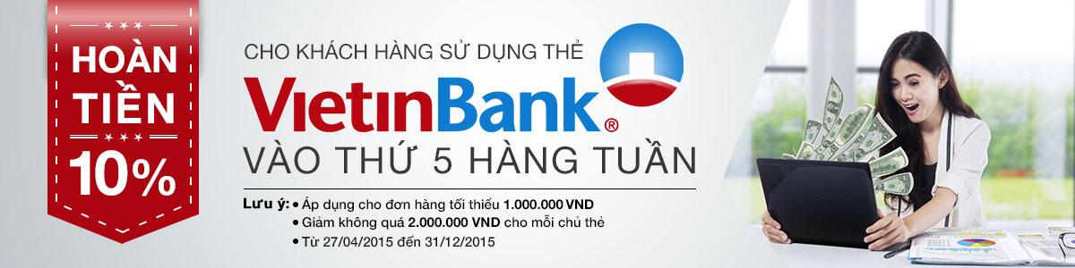 ƯU ĐÃI CASH BACK 10% CHO CHỦ THẺ VIETINBANK