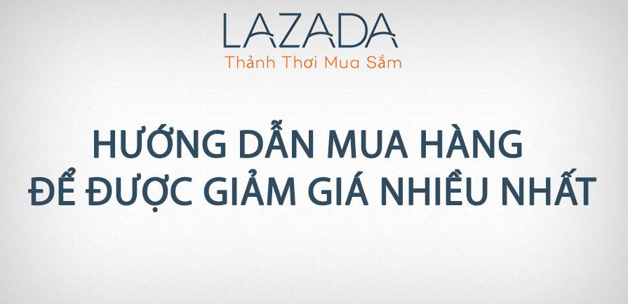 Mua hàng online ở Lazada & tận hưởng cuộc sống!