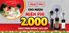 Media Mart Cho Mượn 2,000 Quạt Phun Sương Miễn Phí