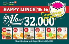 Lotteria khuyến mãi Happy Lunch ăn no nê đồng giá chỉ 32k