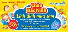 Khai trương Kids Plaza Bắc Ninh - Ưu đãi lên tới 50%