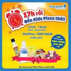 Giá sốc mua sắm từ 17h – 19h tại Kids Plaza (25/4 - 29/4)