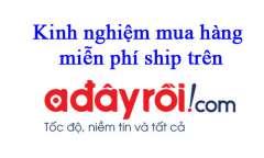 Kinh nghiệm mua hàng trên Adayroi được miễn phí ship