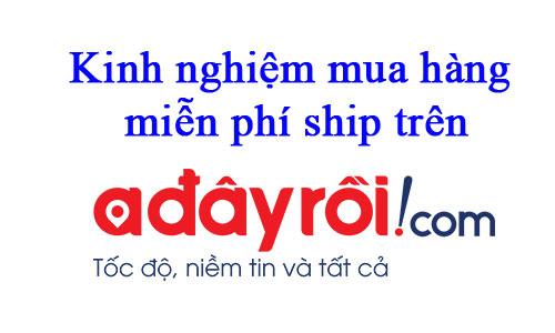 kinh-nghiem-mua-hang-mien-phi-ship-tren-adayroi