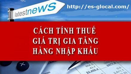 Thuế GTGT hàng nhập khẩu được xác định như thế nào hiện nay?