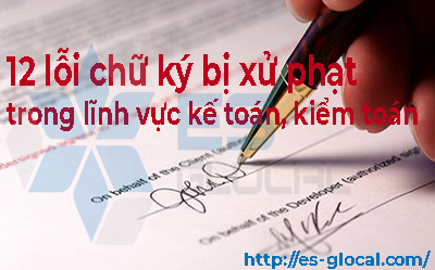 12 lỗi chữ ký bị xử phạt trong lĩnh vực kế toán, kiểm toán