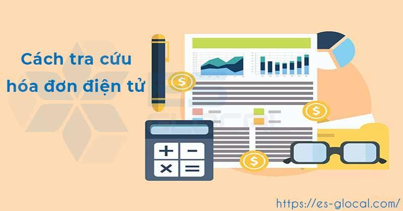 Hướng dẫn cách tra cứu hóa đơn điện tử cho doanh nghiệp