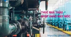 Quy định về Thuế Nhà thầu nhập khẩu máy móc MỚI NHẤT