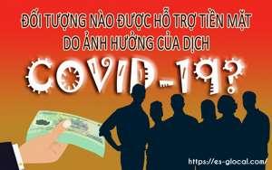 06 đối tượng được nhận tiền mặt do COVID-19