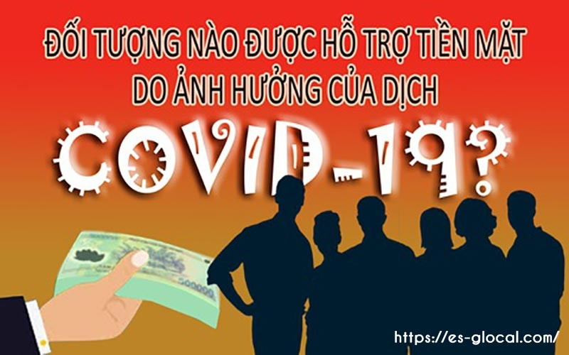 06 đối tượng được hỗ trợ bằng tiền mặt do ảnh hưởng dịch COVID-19