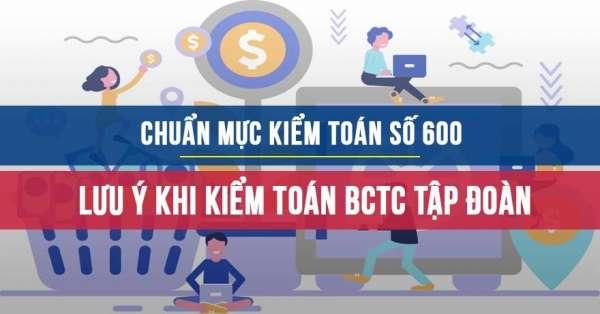 Chuẩn mực kiểm toán số 600: Lưu ý khi kiểm toán báo cáo tài chính tập đoàn