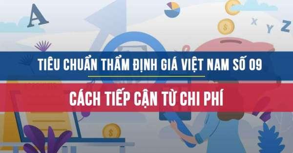 Tiêu chuẩn thẩm định giá Việt Nam số 09 về cách tiếp cận từ chi phí