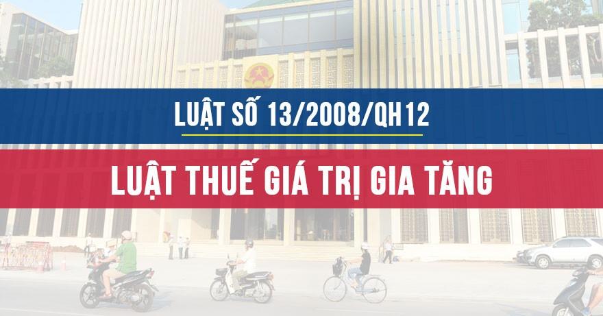 Luật số 13/2008/QH12 Luật thuế Giá trị gia tăng