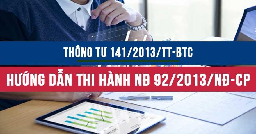 Thông tư số 141/2013TT-BTC hướng dẫn thi hành Nghị định số 92/2013/NĐ-CP