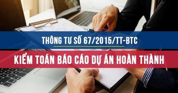 Thông tư sô 67/2015/TT-BTC Chuẩn mực kiểm toán về Kiểm toán Báo cáo dự án hoàn thành