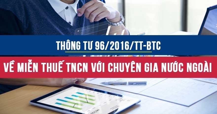 Thông tư 96/2016/TT-BTC về Hồ sơ thủ tục miễn thuế TNCN đối với chuyên gia nước ngoài