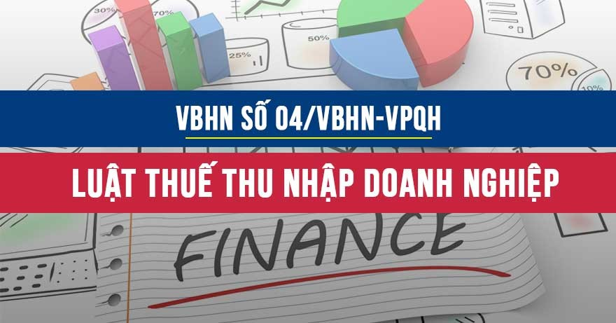Văn bản hợp nhất số 04/VBHN-VPQH về luật thuế TNDN
