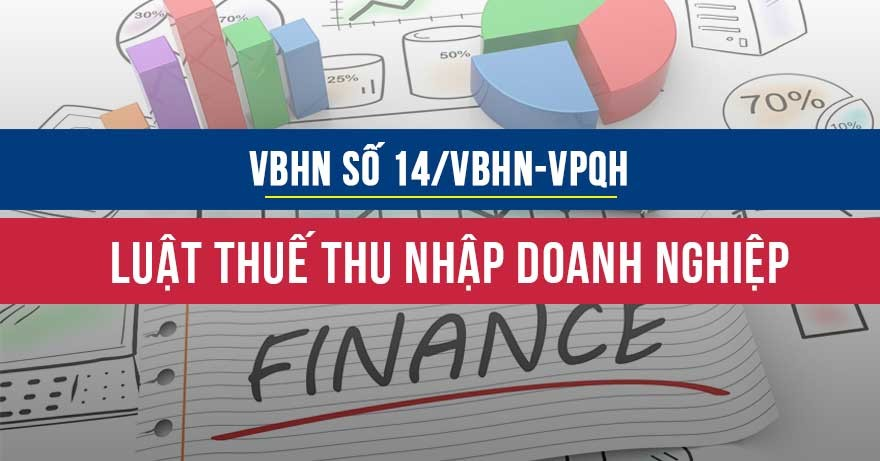 VBHN số 14/VBHN-VPQH về Luật thuế TNDN
