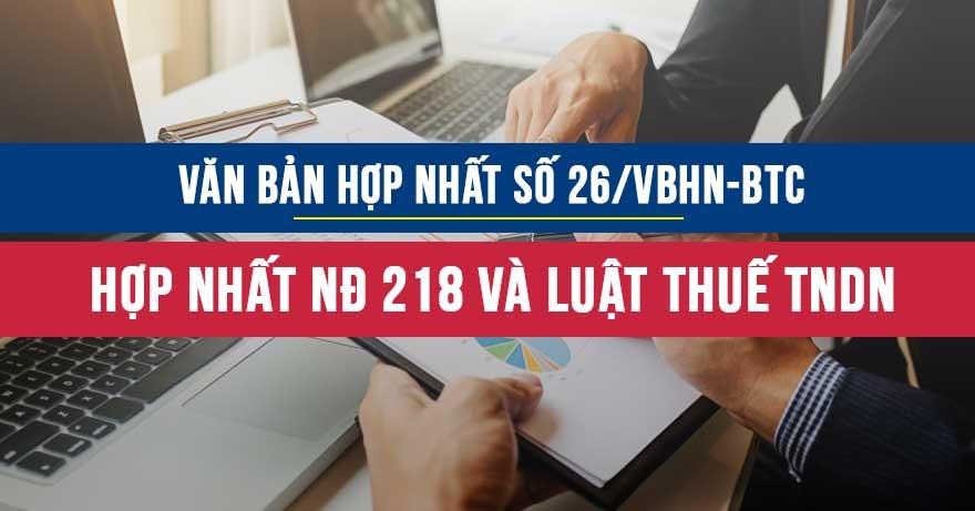 Văn bản hợp nhất số 26/VBHN-BTC hợp nhất Thông tư hướng dẫn ND 218 và luật thuế TNDN