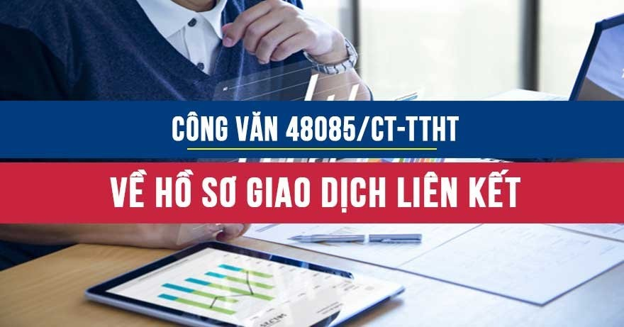 Công văn 48085/CT-TTHT về hồ sơ giao dịch liên kết