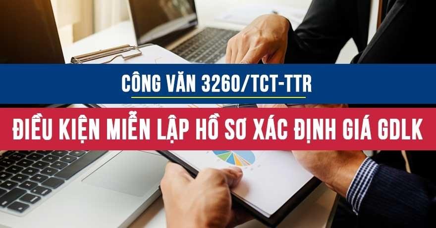 Công vănsố 3260/TCT-TTrvềđiều kiện miễn lập hồ sơ xác định giágiao dịch liên kết