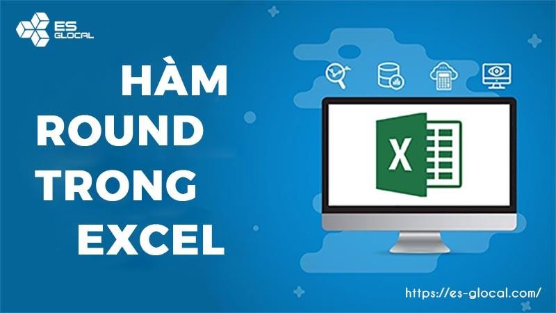 Hàm ROUND là gì? Cách sử dụng hàm ROUND trong Excel đầy đủ nhất