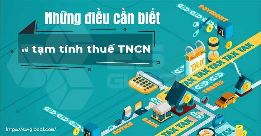 Toàn bộ các điều cần biết về tạm tính thuế TNCN