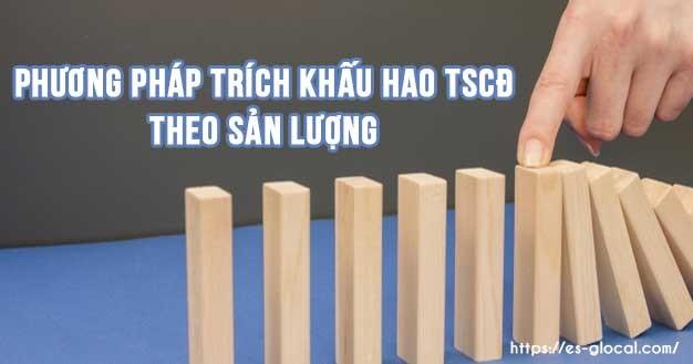 phương pháp trích khấu hao TSCĐ theo sản lượng