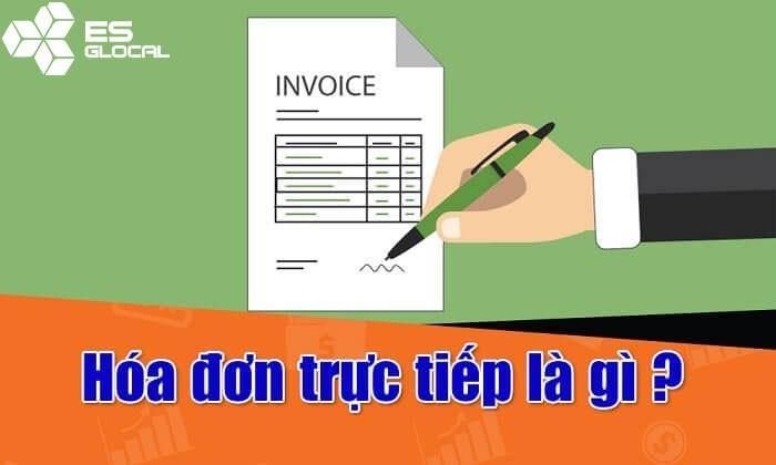 Hóa đơn trực tiếp là loại hóa đơn mà những cá nhân, tổ chức sử dụng phương pháp nộp thuế trực tiếp xuất khi cung ứng hàng hóa, dịch vụ.