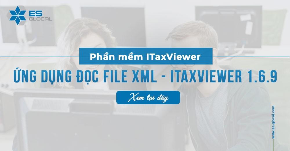 Phần mềm iTaxviewer 1.6.9, ứng dụng hỗ trợ đọc file XML tờ khai thuế