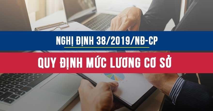 Nghị định số 38/2019/NĐ-CP về quy định mức lương cơ sở đối với cán bộ công nhân viên chức và lực lượng vũ trang