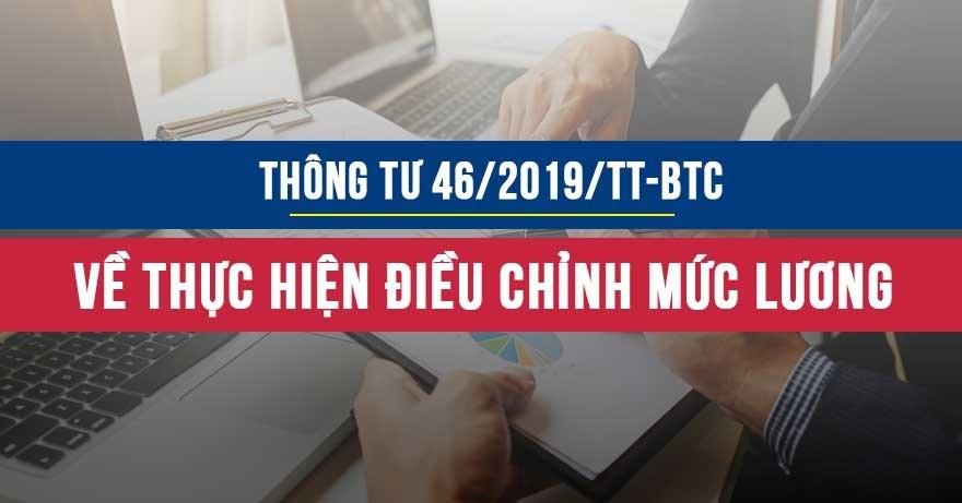 Thông tư 46/2019/TT-BTC hướng dẫn xác định nhu cầu, nguồn và phương thức chi thực hiện điều chỉnh mức lương