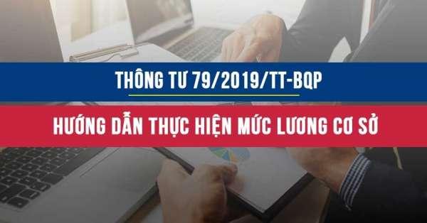 Thông tư 79/2019/TT/BQP hướng dẫn thực hiện mức lương cơ sở đối với các đối tượng đang hưởng lương