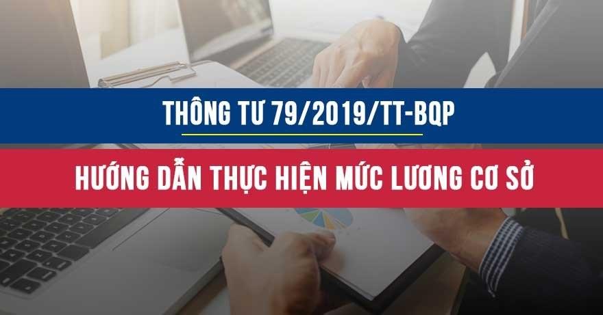 Thông tư 79/2019/TT-BQP hướng dẫn thực hiện mức lương cơ sở đối với các đối tượng đang hưởng lương hoặc phụ cấp quân hàm từ ngân sách nhà nước trong các cơ quan, đơn vị thuộc bộ quốc phòng