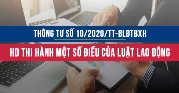 Thông tư số 10/2020/TT-BLĐTBXH hướng dẫn thi hành một số điều của Bộ Luật lao động
