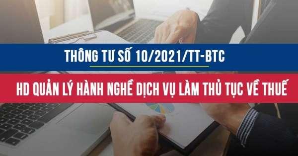 Thông tư số 10/2021/TT-BTC hướng dẫn quản lý hành nghề dịch vụ làm thủ tục về thuế