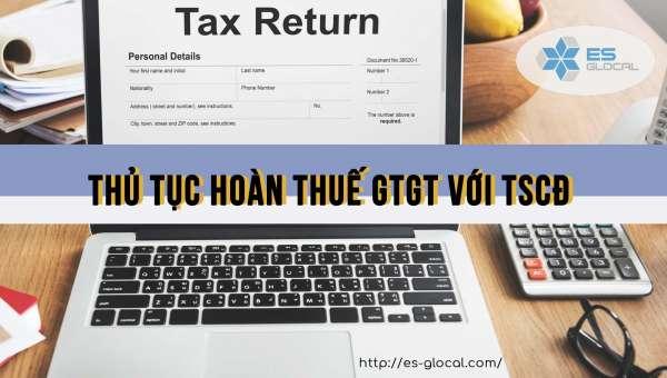 Hoàn thuế GTGT đối với tài sản cố định MỚI NHẤT