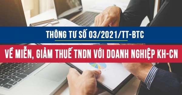 Thông tư 03/2021/TT-BTC hướng dẫn về miễn thuế giảm thuế thu nhập đối với doanh nghiệp khoa học và công nghệ
