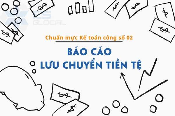 Chuẩn mực kế toán công Việt Nam số 02 về Báo cáo lưu chuyển tiền tệ