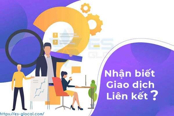 Dấu hiệu nhận biết doanh nghiệp có giao dịch liên kết