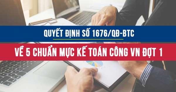 Quyết định số 1676/QĐ-BTC về 5 chuẩn mực kế toán công đợt 1