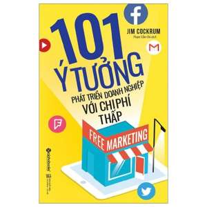 1-free-marketing-101-y-tuong-phat-trien-doanh-nghiep-voi-chi-phi-thap-1626406976