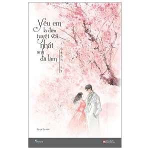 1-yeu-em-la-dieu-tuyet-voi-nhat-anh-da-lam-1625890691