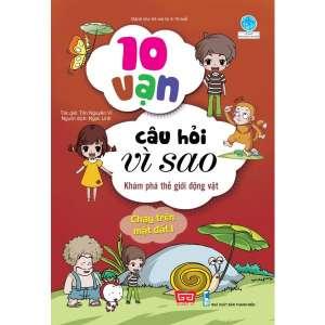1-10-van-cau-hoi-vi-sao-kham-pha-the-gioi-dong-vat-chay-tren-mat-dat-1-tai-ban-2018-1629948301